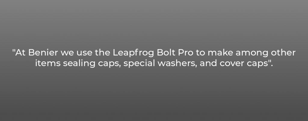 Benier Quote on Leapfrog 3D printers, Bolt Pro 3D printer, Lpfrg