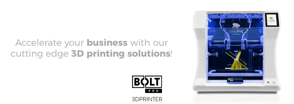 Bolt Pro 3D printer, Leapfrog, cutting edge 3D printing solutions