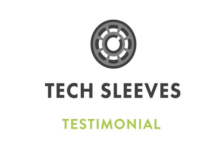 Tech Sleeves - Engineering Testimonial