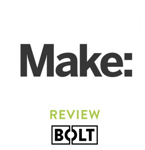 MAKE Magazine - Bolt review