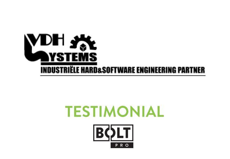 Testimonial - Bolt Pro - VDH Systems
