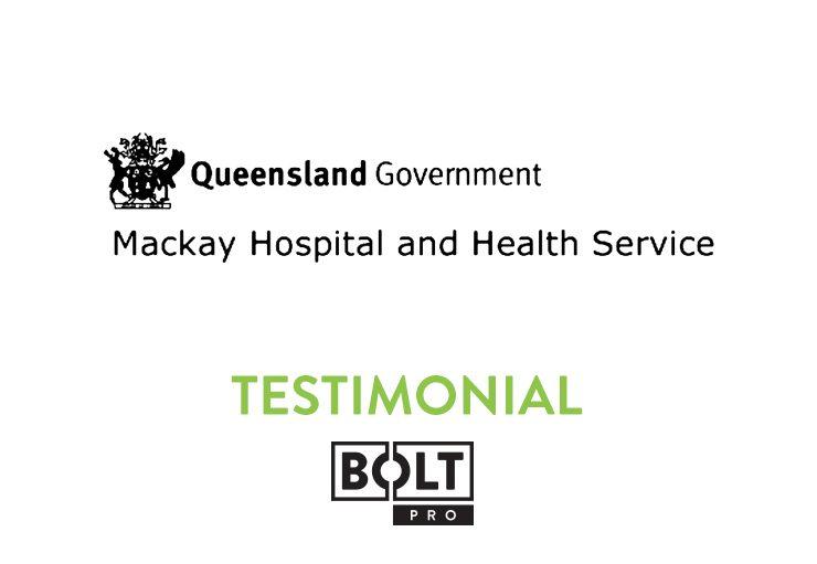 Testimonial - Bolt Pro - Mackay Hospital AUS