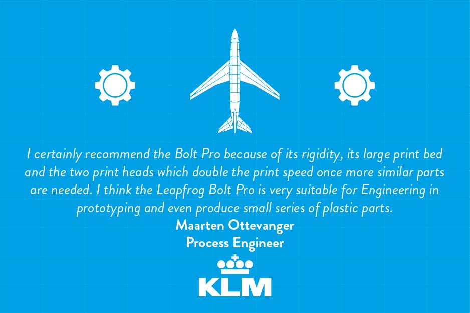 KLM quote, Leapfrog, 3D printing, Bolt pro